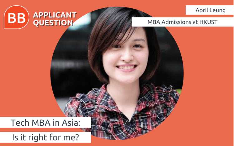 April Leung of HKUST Business School shares what you'll get out of a tech-focused MBA in Asia