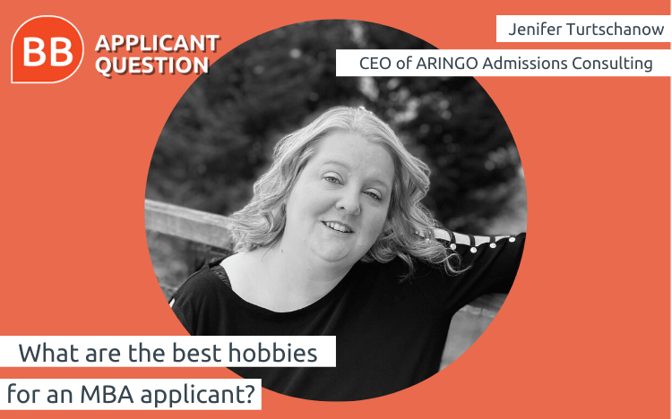 Jenifer Turtschanow, CEO of ARINGO Admissions Consulting, knows how you can use your hobbies to your advantage on your MBA resume