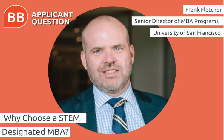 Frank Fletcher, senior director of MBA programs at the University of San Francisco, explains the purpose of a STEM MBA