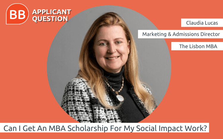 Are there any MBA scholarships with a focus on social impact? Claudia Lucas of the Lisbon MBA walks you through the program's Social Impact Award
