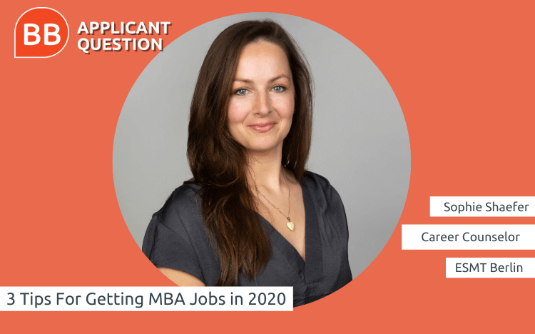 Sophie Schaefer, career counselor and corporate relations at ESMT Berlin, explains how coronavirus impact the skills you need to land MBA jobs in 2020