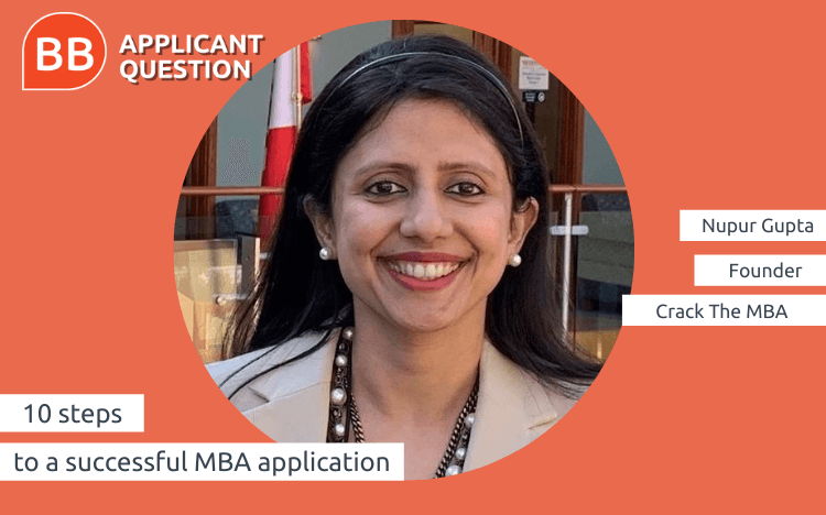 For Nupur Gupta, founder of Crack The MBA, a successful application is all about early planning
