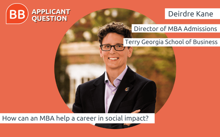Applicant Question | How can you use your MBA to drive change and land a job with social impact?