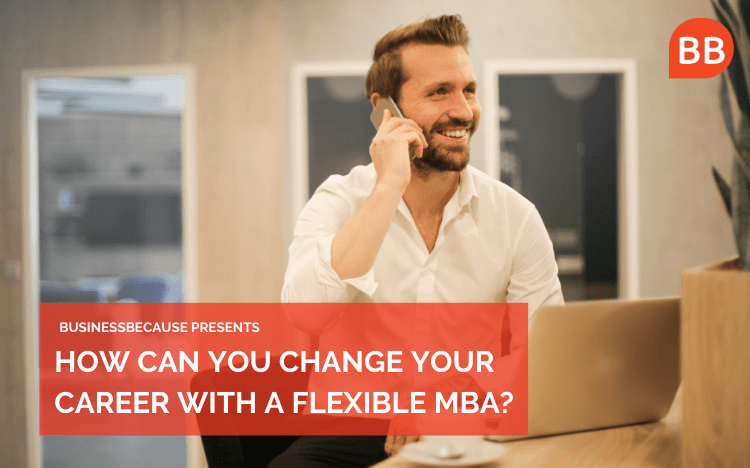 BusinessBecause & HKUST present: How can you change your career with a flexible MBA?