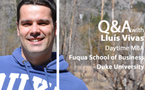 Duke-Fuqua 2013 MBA Lluís Vivas was in IT, but hopes his MBA will help him land a more strategic role