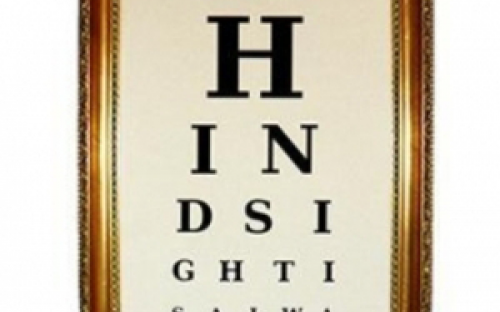 Hindsight is 20/20 vision